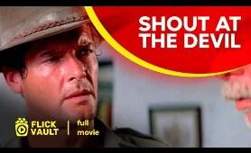 Shout at the Devil | Full Movie | Flick Vault