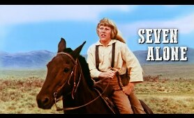 Seven Alone | Western Movie | Family | Adventure | Free Full Movie