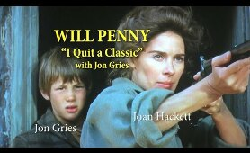 """WILL PENNY """"I quit a classic!"""" with actor Jon Gries A WORD ON WESTERNS"""