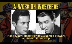 "Henry Fonda and James Stewart's Lifelong Friendship. ""Hank & Jim"""