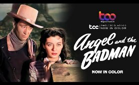 ANGEL AND THE BADMAN (Full Movie) - John Wayne - Gail Russell - TCC AI Color