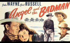 Angel And The Badman 1947 Romantic Movie | John Wayne, Gail Russell, Harry Carey, Bruce Cabot