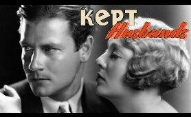 Kept Husbands - Full Movie | Clara Kimball Young, Joel McCrea, Dorothy Mackaill, Mary Carr