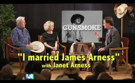 "GUNSMOKE ""I married James Arness"" with Janet Arness A WORD ON WESTERNS"