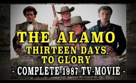 """The Alamo: Thirteen Days to Glory"" complete 1987 TV-Movie"