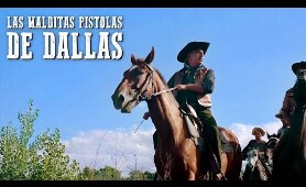 Las malditas pistolas de Dallas | PELÍCULA DEL OESTE | Cowboy Film | Cine Occidental