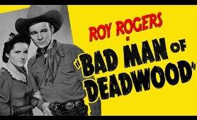 Bad Man Of Deadwood - Full Movie | Roy Rogers, George 'Gabby' Hayes, Carol Adams, Henry Brandon