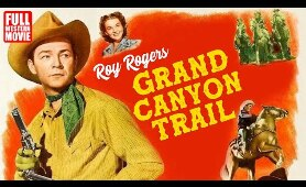 GRAND CANYON TRAIL - FULL WESTERN MOVIE - 1948 - STARRING ROY ROGERS