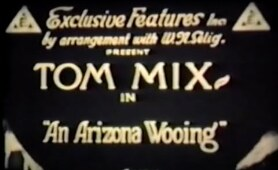 An Arizona Wooing -  Tom Mix