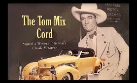 TOM MIX Death Car!  His 1937 Cord classic restored!
