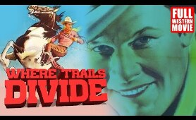 WHERE TRAILS DIVIDE - FULL WESTERN MOVIE - 1937 - STARRING TOM KEENE