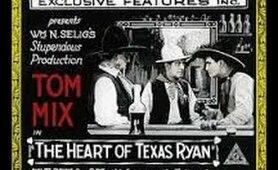 1917: The Heart Of Texas Ryan (Tom Mix, George Fawcet, Bessie Eyton)