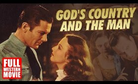 GOD'S COUNTRY AND THE MAN - FULL WESTERN MOVIE - 1931 - STARRING TOM TYLER