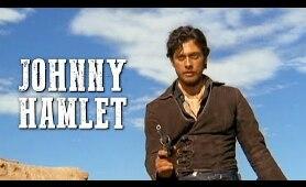 Johnny Hamlet | DRAMA WESTERN | Old Cowboy Movie | Spaghetti Western | Full Length