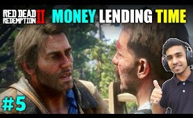 MONEY LENDING AND OTHER SINS | RED DEAD REDEMPTION 2 GAMEPLAY #5