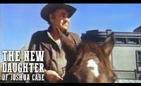 The New Daughters of Joshua Cabe | FREE WESTERN MOVIE | Full Length | Cowboy Film