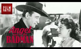 JOHN WAYNE movies | ANGEL AND THE BADMAN (1947) full movie | BEST WESTERN | Classic Western Movies