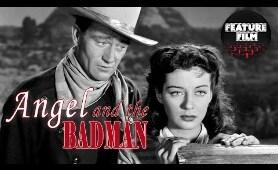 WESTERN MOVIES: ANGEL AND THE BADMAN (1947) full movie | ROMANCE | JOHN WAYNE | WILD WEST | classic