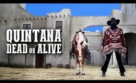 Quintana: Dead Or Alive | FREE WESTERN MOVIE | Full Length | HD | English | Entire Movie