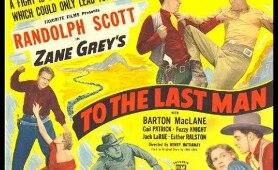 To The Last Man Randolph Scott western movie full length complete