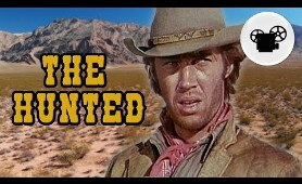 BEST WESTERN: THE HUNTED full movie - CLASSIC WESTERN MOVIES - full length westerns - free movies