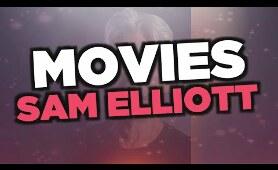 Best Sam Elliott movies