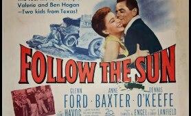 Follow the Sun (1951) - Glenn Ford & Anne Baxter