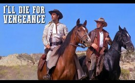 I'll Die for Vengeance | WESTERN MOVIE | Spaghetti Western | Classic Film | Free Cowboy Movie