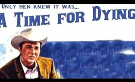 A Time For Dying (Western Movie, Classic Film, Full Length, English, Cowboy Flick) free westerns