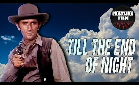 TILL THE END OF NIGHT (1967) | Old Western Movies | Free Westerns on YouTube