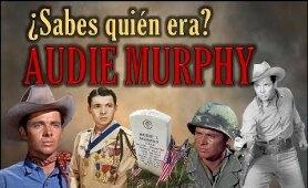 ¿Sabes quién era Audie Murphy?