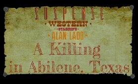 """""""A Killing in Abilene"""" ♦Western Tale♦ ALAN LADD w/Parley Baer • Best of SUSPENSE • [remastered]"""