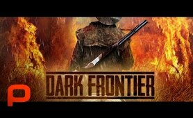 Dark Frontier (Full Movie) Gold, Greed, Lunacy