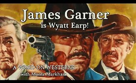 James Garner is Wyatt Earp! HOUR OF THE GUN! with Monte Markham! A WORD ON WESTERNS